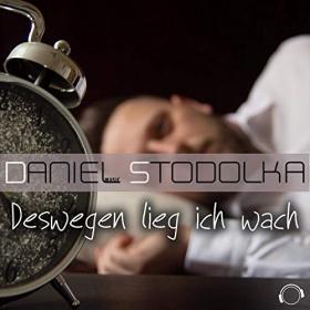 DANIEL STODOLKA - DESWEGEN LIEG ICH WACH